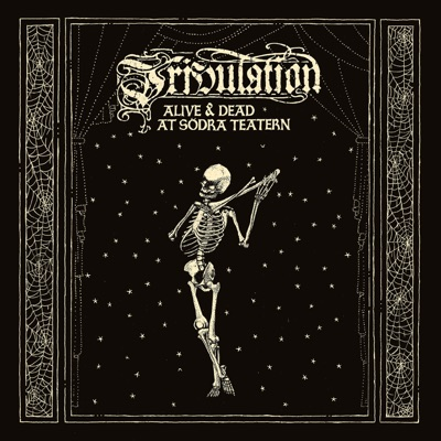 Alive & Dead at Södra Teatern by Tribulation album reviews, ratings, credits