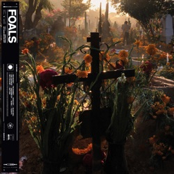 Everything Not Saved Will Be Lost Part 2 by Foals album listen