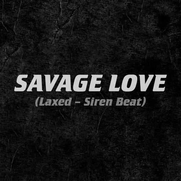 Savage Love (Laxed - Siren Beat) by Jawsh 685 x Jason Derulo song reviws