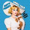 Stream & download Small Talk (Sofi Tukker Remix) - Single