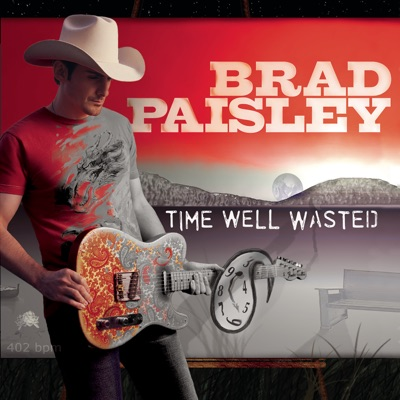Time Well Wasted by Brad Paisley album reviews, ratings, credits