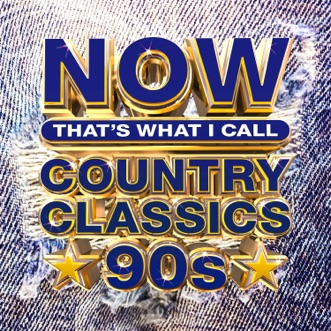 NOW That's What I Call Country Classics 90s by Various Artists album reviews, ratings, credits