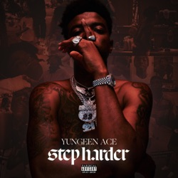 Step Harder by Yungeen Ace album reviews