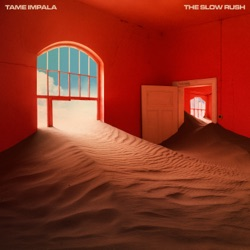 The Slow Rush by Tame Impala album reviews