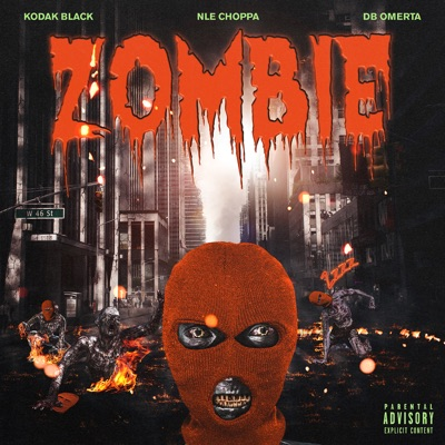 Zombie (feat. NLE Choppa & DB Omerta) - Single by Kodak Black album reviews, ratings, credits