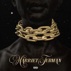 Listen Harriet Tubman (feat. Kodak Black) - Single album