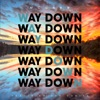 Stream & download Way Down (feat. Shy Carter) - Single