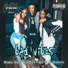 Stream & download Bad Vibes (feat. King Von)