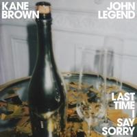 Last Time I Say Sorry by Kane Brown & John Legend Song Lyrics