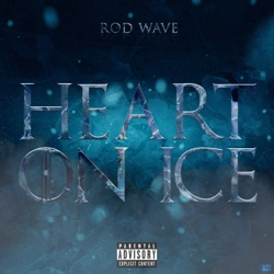 Heart On Ice by Rod Wave reviews, listen, download