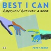 Stream & download Best I Can (Petey Remix) - Single
