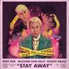 Stream & download Stay Away (feat. Machine Gun Kelly & Goody Grace) - Single