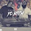 Stream & download Yo Bitch (feat. Kevin Gates) - Single