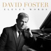 Eleven Words by David Foster album reviews