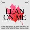 Stream & download Lean on Me - ArtistsCAN (feat. Avril Lavigne, Bryan Adams, Buffy Sainte-Marie, Geddy Lee, Jann Arden, Justin Bieber, Michael Bublé & Sarah McLachlan) - Single