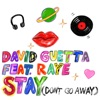 Stay (Don't Go Away) [feat. Raye] by David Guetta music reviews, listen, download