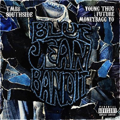 Blue Jean Bandit (feat. Young Thug & Future) - Single by TM88, Southside & Moneybagg Yo album reviews, ratings, credits