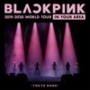 Stream & download BLACKPINK 2019-2020 WORLD TOUR IN YOUR AREA - TOKYO DOME (Live)