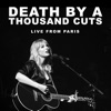 Stream & download Death By A Thousand Cuts (Live From Paris) - Single