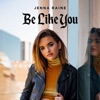 Stream & download Be Like You - Single