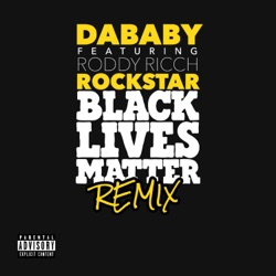ROCKSTAR (feat. Roddy Ricch) [BLM REMIX] by DaBaby reviews, listen, download