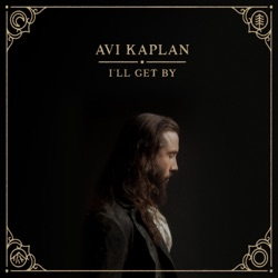 I'll Get By by Avi Kaplan album listen