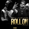 Stream & download Roll On (feat. Young Dolph) - Single