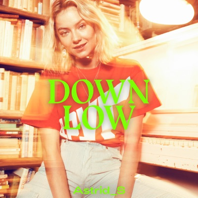 Down Low - EP by Astrid S album reviews, ratings, credits