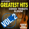 Garth Brooks Greatest Hits: Cover Tribute Album, Vol. 2 by Country Music Ensemble album reviews