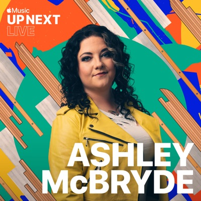 Up Next Live From Apple Michigan Avenue by Ashley McBryde album reviews, ratings, credits