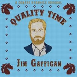 Quality Time by Jim Gaffigan album listen
