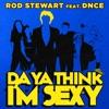 Stream & download Da Ya Think I'm Sexy? (feat. DNCE) - Single