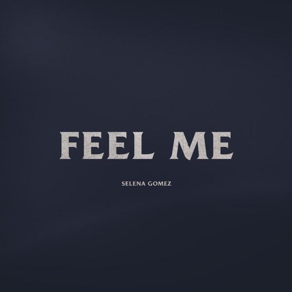 Feel Me by Selena Gomez song reviws