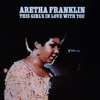 This Girl's In Love With You by Aretha Franklin album reviews