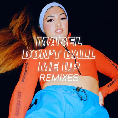 Don't Call Me Up (Remixes) - EP by Mabel album reviews, ratings, credits