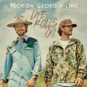Life Rolls On by Florida Georgia Line album reviews, ratings, credits