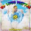 No Lives Matter by Tom MacDonald music reviews, listen, download