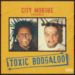 TOXIC BOOGALOO by City Morgue, ZillaKami & SosMula album reviews
