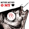 O My Heart by Mother Mother album reviews
