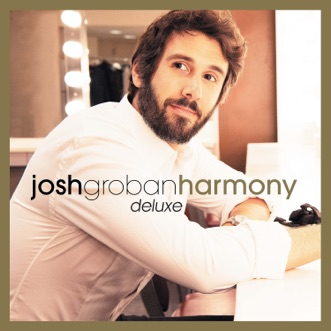 Harmony (Deluxe) by Josh Groban album reviews, ratings, credits