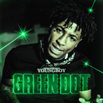 Green Dot by YoungBoy Never Broke Again song reviws