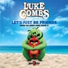 """Stream & download Let's Just Be Friends (From """"The Angry Birds Movie 2"""") - Single"""