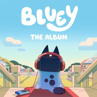 Bluey the Album by Bluey album reviews, ratings, credits