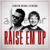Stream & download Raise 'Em Up (feat. Ed Sheeran) - Single