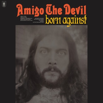 Born Against by Amigo the Devil album reviews, ratings, credits