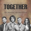 Stream & download Together (The Country Collaboration) - Single