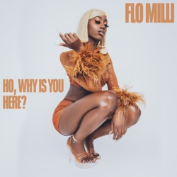 Ho, why is you here ? by Flo Milli album reviews