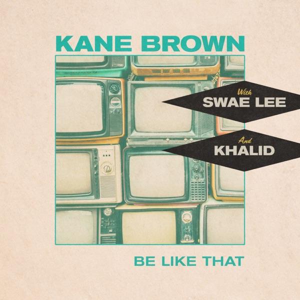 Be Like That by Kane Brown, Swae Lee, Khalid song reviws