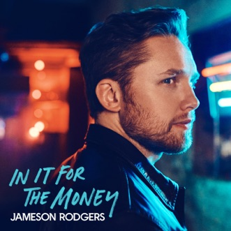 In It for the Money - EP by Jameson Rodgers album reviews, ratings, credits