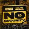Stream & download No Security (feat. Kevin Gates) - Single